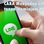 Cara Sadap LINE lewat HP Android Tanpa Aktifasi di HP Korban
