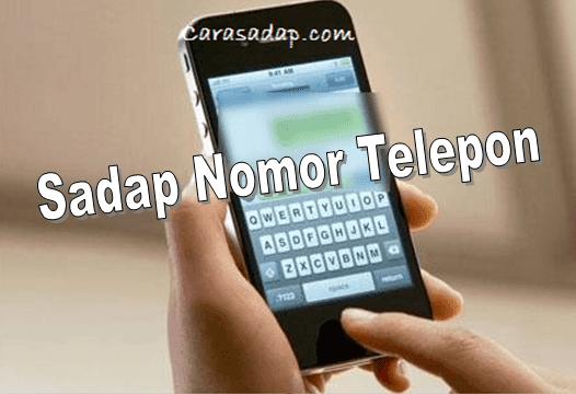 5 Cara Menyadap Nomor Telepon Tanpa Hp Korban